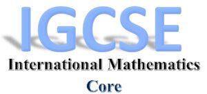 CIE IGCSE International Maths (0607) - CORE