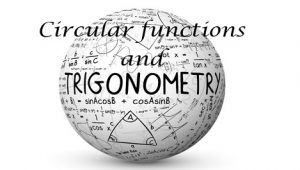 Topic 3: Circular functions and trigonometry