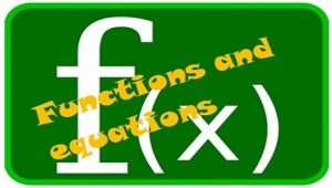 Topic 2: Functions and equations