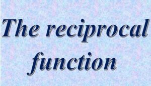 2.3 Reciprocal functions