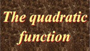 2.3 The quadratic function