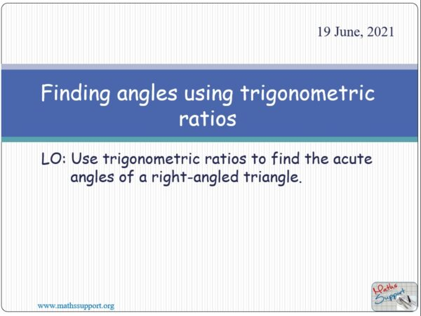Trigonometric ratios - finding angles