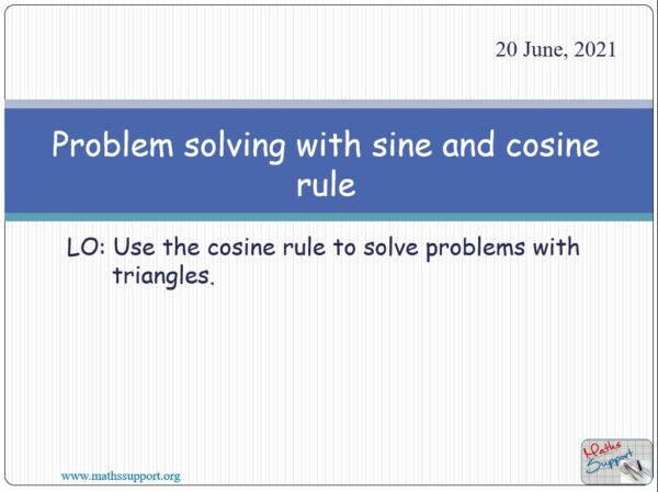 Problem solving - Sine and cosine rule